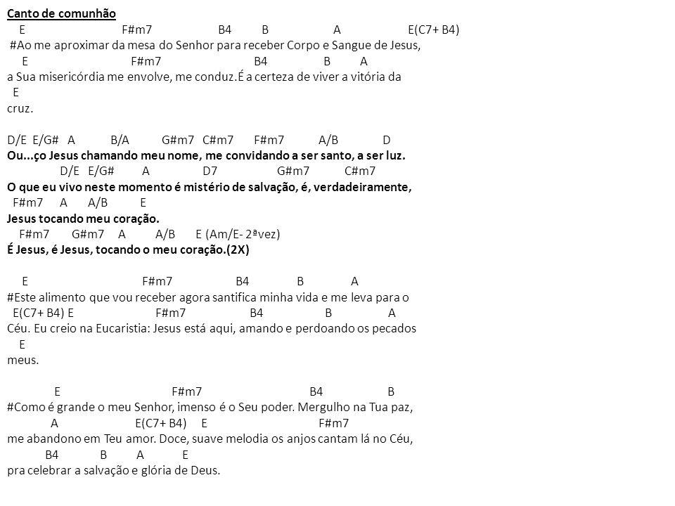 Canto de comunhão E F#m7 B4 B A E(C7+ B4)
