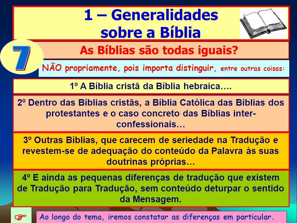 7 1 – Generalidades sobre a Bíblia  As Bíblias são todas iguais