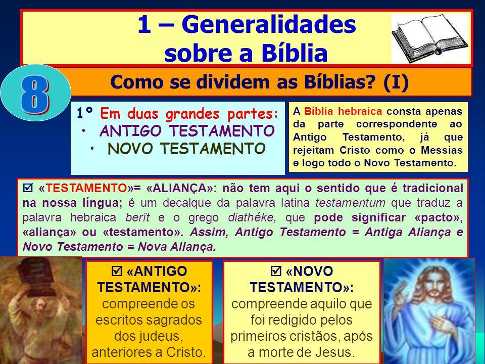 Como se dividem as Bíblias (I) 1º Em duas grandes partes: