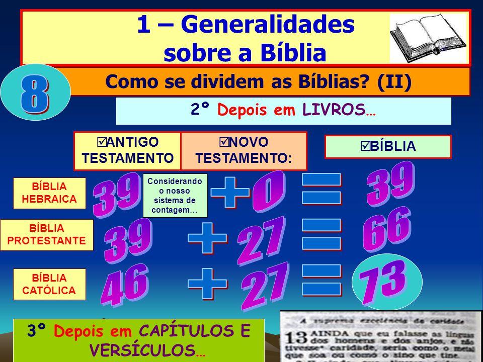 8 1 – Generalidades sobre a Bíblia 39 39 = + 66 39 27 = + 73 46 27 = +