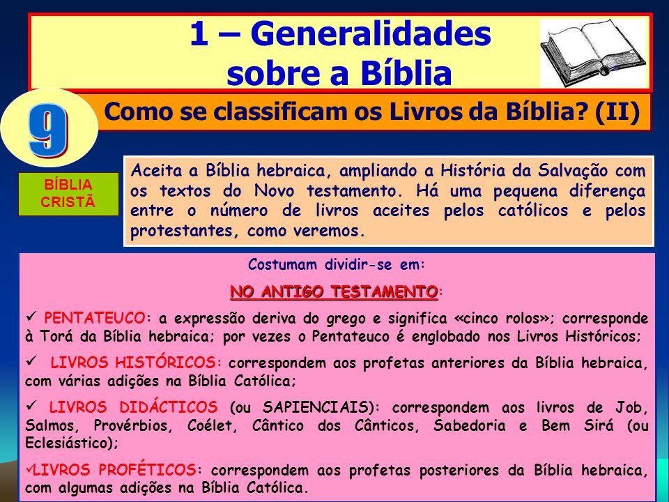 Como se classificam os Livros da Bíblia (II) Costumam dividir-se em: