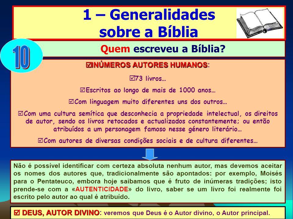 10 1 – Generalidades sobre a Bíblia Quem escreveu a Bíblia