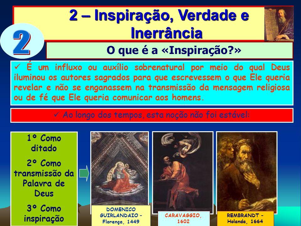 2 2 – Inspiração, Verdade e Inerrância O que é a «Inspiração »