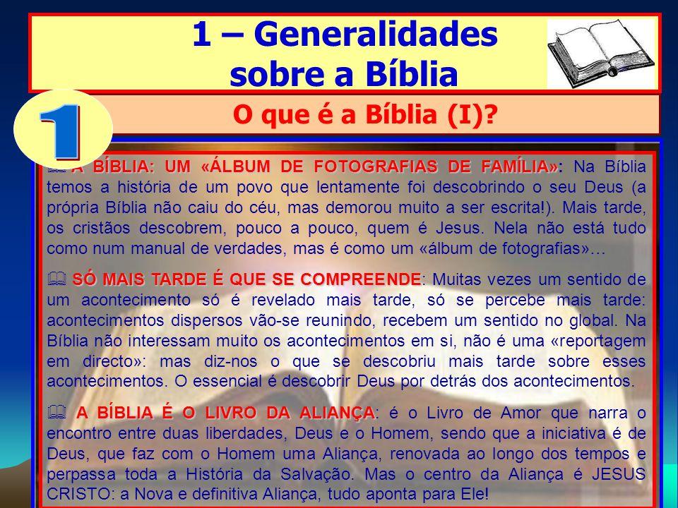 1 1 – Generalidades sobre a Bíblia O que é a Bíblia (I)