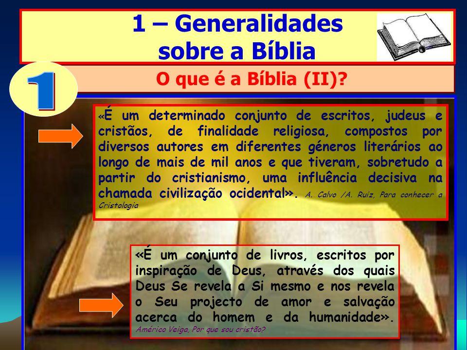 1 1 – Generalidades sobre a Bíblia O que é a Bíblia (II)
