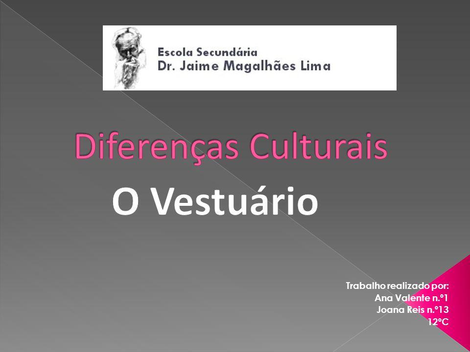 O Vestuário Diferenças Culturais Trabalho realizado por: