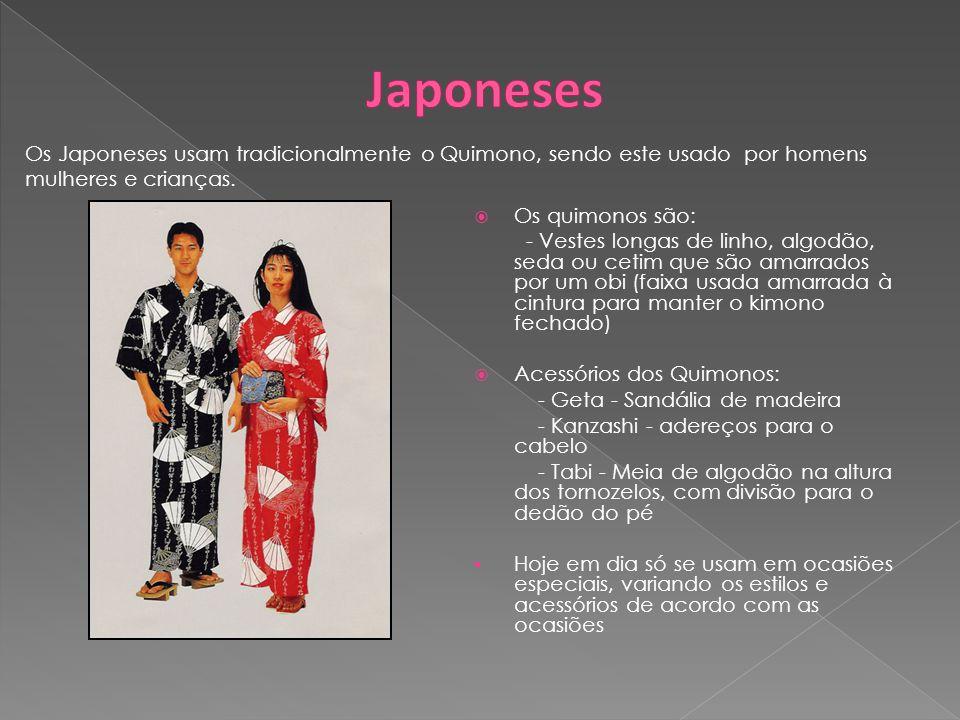 Japoneses Os Japoneses usam tradicionalmente o Quimono, sendo este usado por homens mulheres e crianças.