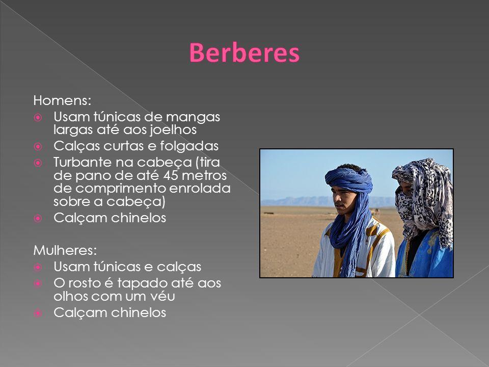 Berberes Homens: Usam túnicas de mangas largas até aos joelhos