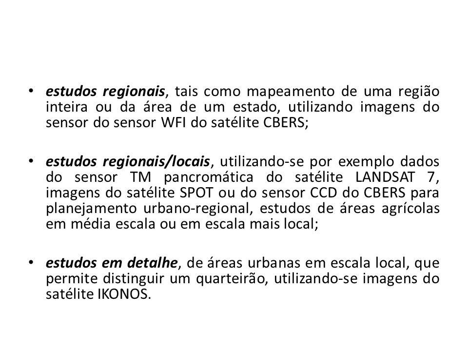 estudos regionais, tais como mapeamento de uma região inteira ou da área de um estado, utilizando imagens do sensor do sensor WFI do satélite CBERS;