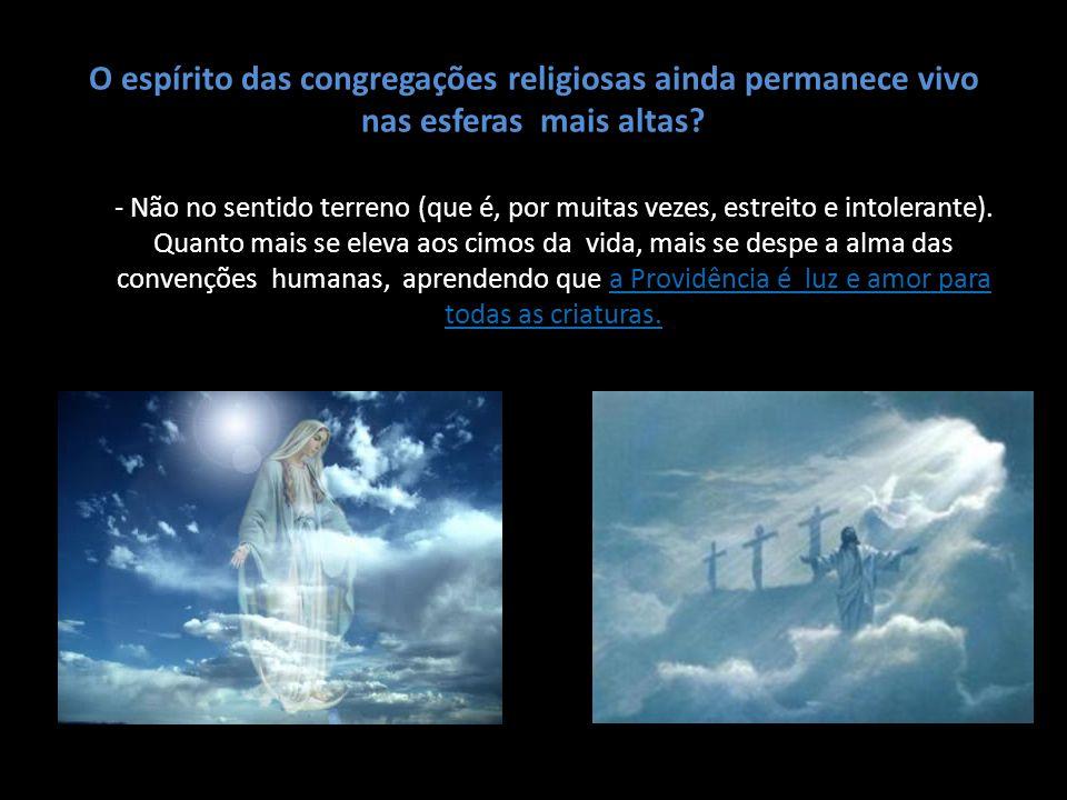 O espírito das congregações religiosas ainda permanece vivo nas esferas mais altas