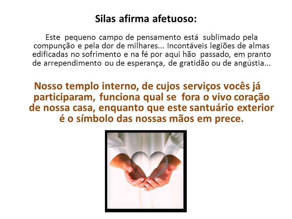 Silas afirma afetuoso: