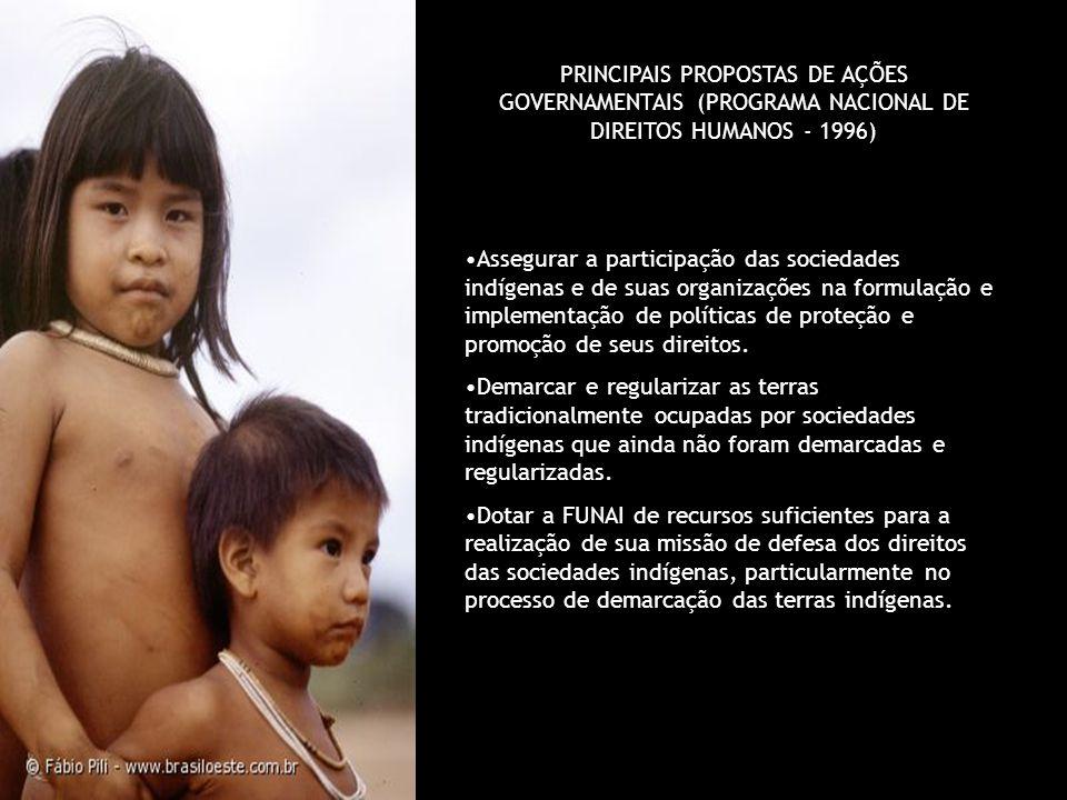 PRINCIPAIS PROPOSTAS DE AÇÕES GOVERNAMENTAIS (PROGRAMA NACIONAL DE DIREITOS HUMANOS - 1996)