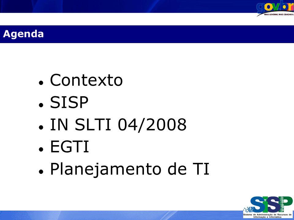 Agenda Agenda Contexto SISP IN SLTI 04/2008 EGTI Planejamento de TI
