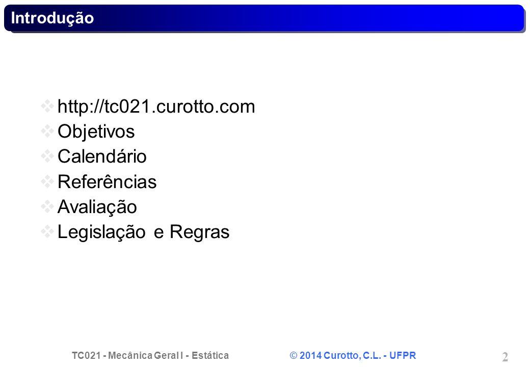 http://tc021.curotto.com Objetivos Calendário Referências Avaliação