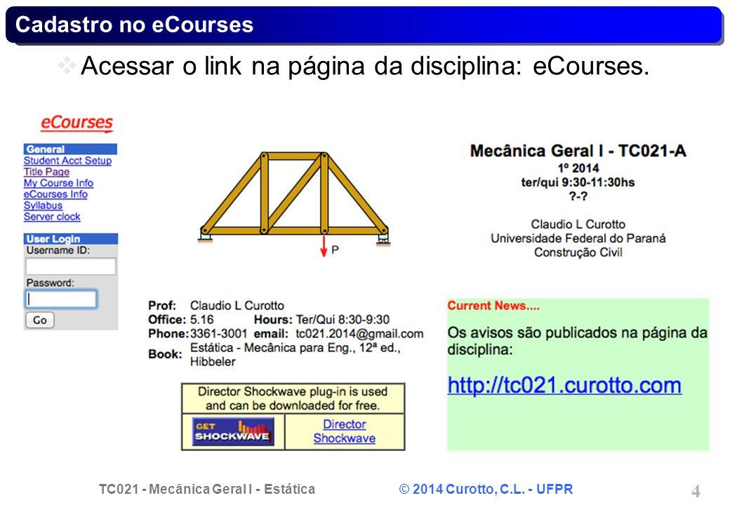 Acessar o link na página da disciplina: eCourses.