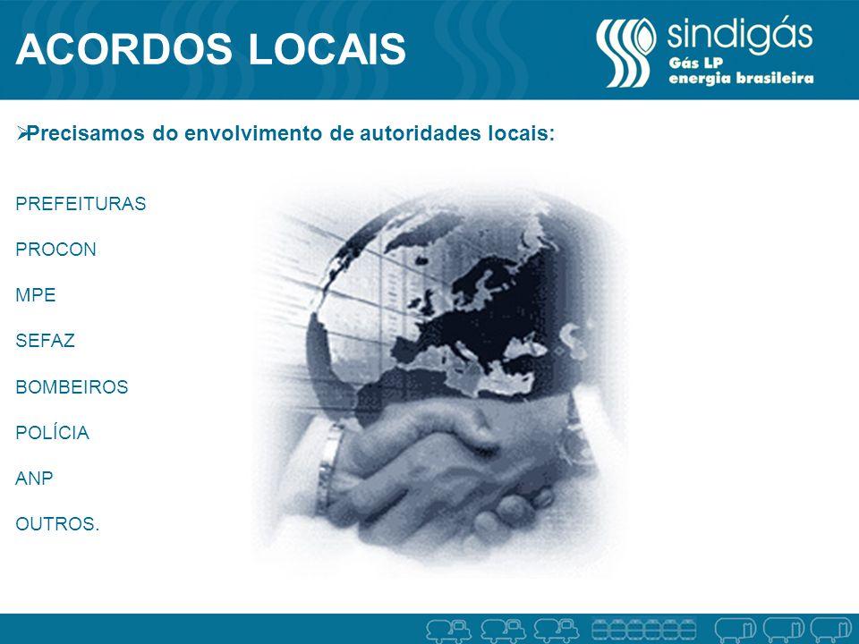 ACORDOS LOCAIS Precisamos do envolvimento de autoridades locais: