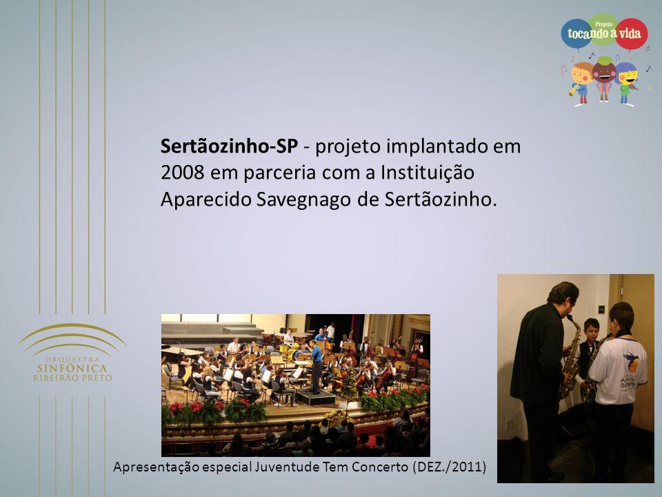 Sertãozinho-SP - projeto implantado em 2008 em parceria com a Instituição Aparecido Savegnago de Sertãozinho.