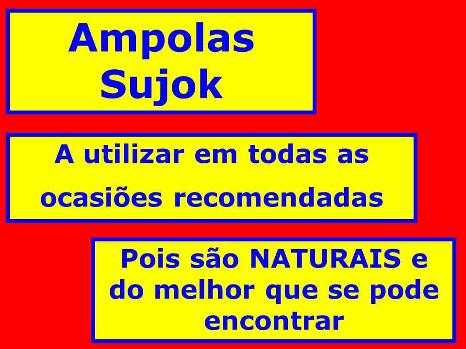 Ampolas Sujok A utilizar em todas as ocasiões recomendadas