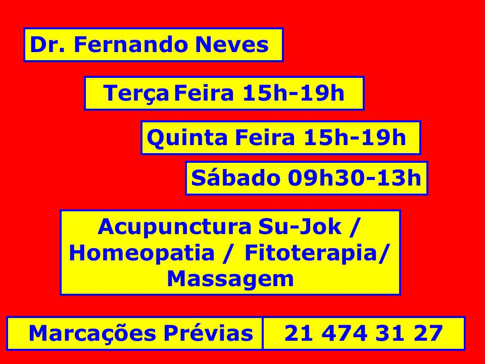Acupunctura Su-Jok / Homeopatia / Fitoterapia/ Massagem
