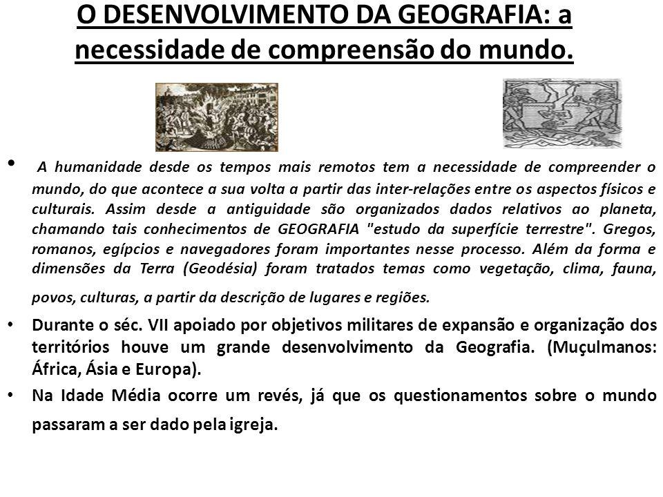 O DESENVOLVIMENTO DA GEOGRAFIA: a necessidade de compreensão do mundo.