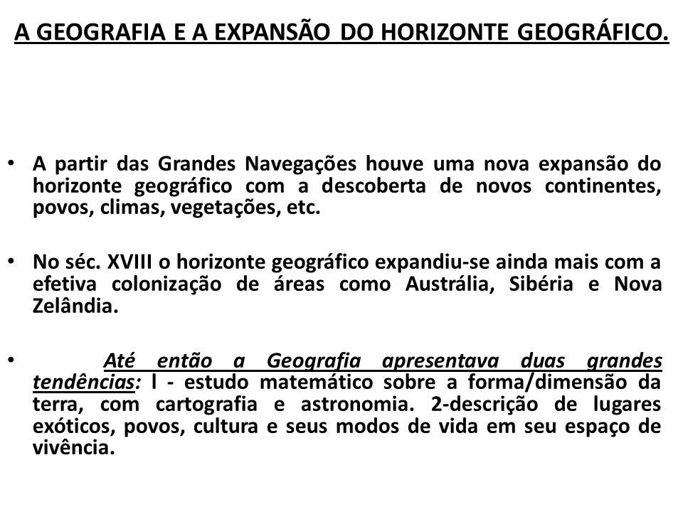 A GEOGRAFIA E A EXPANSÃO DO HORIZONTE GEOGRÁFICO.
