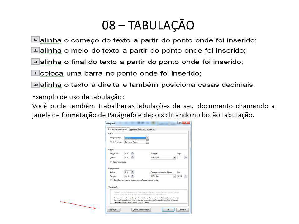 08 – TABULAÇÃO Exemplo de uso de tabulação :