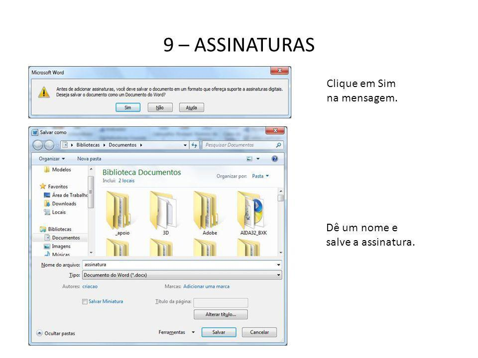 9 – ASSINATURAS Clique em Sim na mensagem.