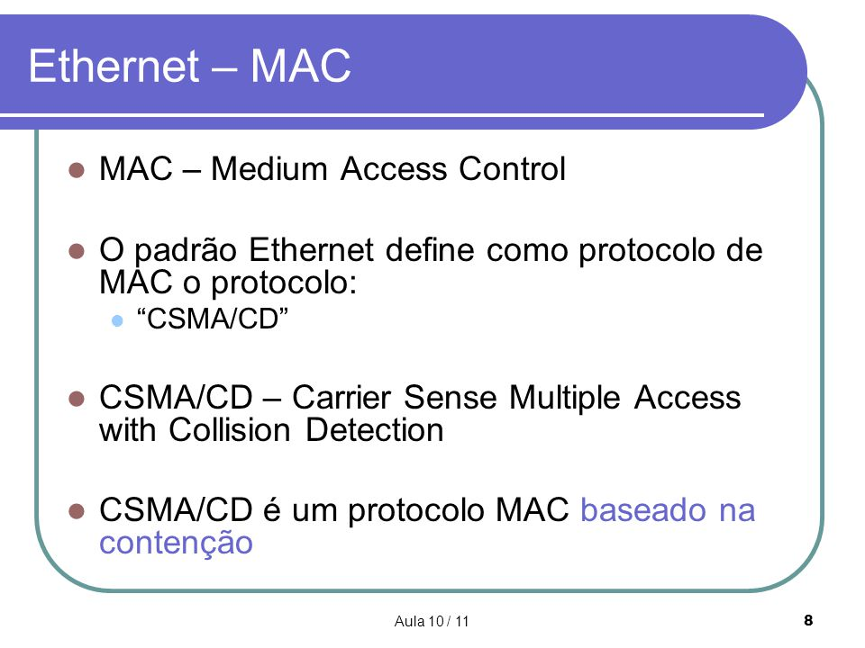 Ethernet – MAC MAC – Medium Access Control