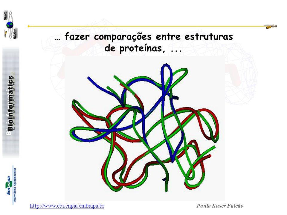 … fazer comparações entre estruturas de proteínas, ...