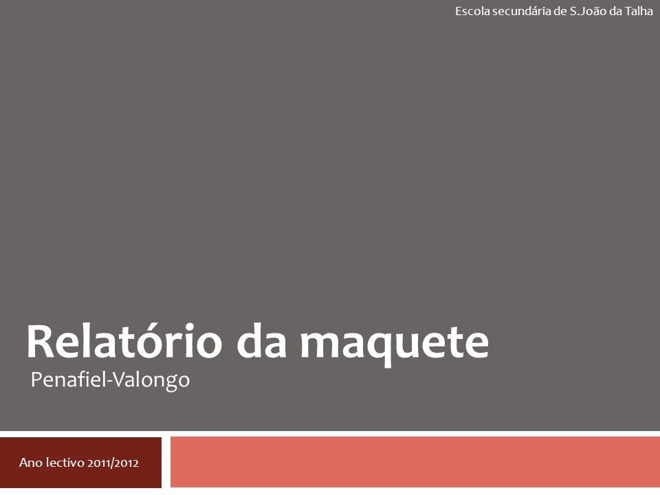 Relatório da maquete Penafiel-Valongo Ano lectivo 2011/2012