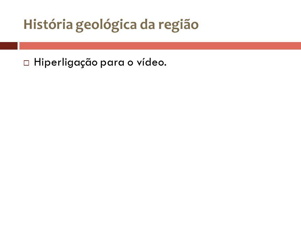 História geológica da região
