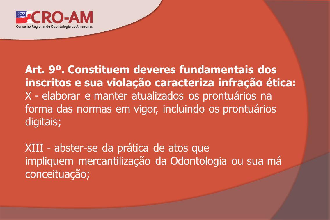 Art. 9º. Constituem deveres fundamentais dos inscritos e sua violação caracteriza infração ética: