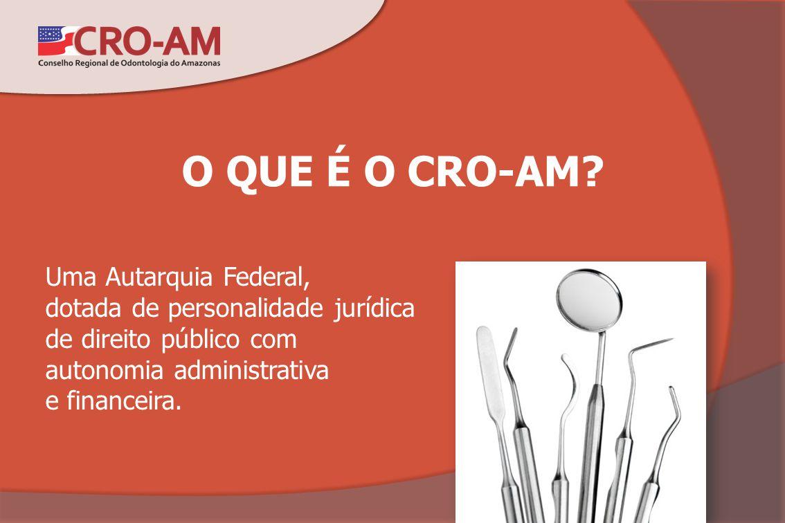 O QUE É O CRO-AM Uma Autarquia Federal,