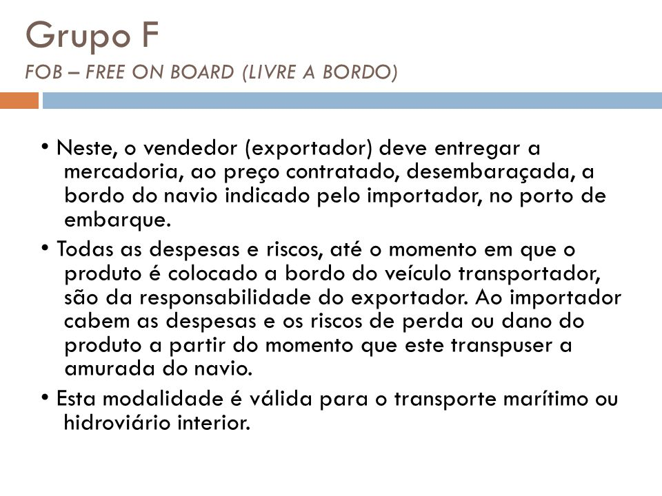 Grupo F FOB – FREE ON BOARD (LIVRE A BORDO)