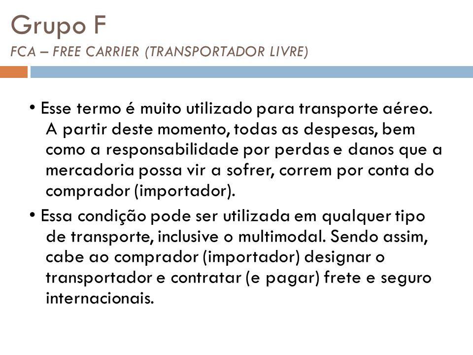 Grupo F FCA – FREE CARRIER (TRANSPORTADOR LIVRE)