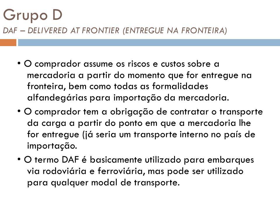 Grupo D DAF – DELIVERED AT FRONTIER (ENTREGUE NA FRONTEIRA)