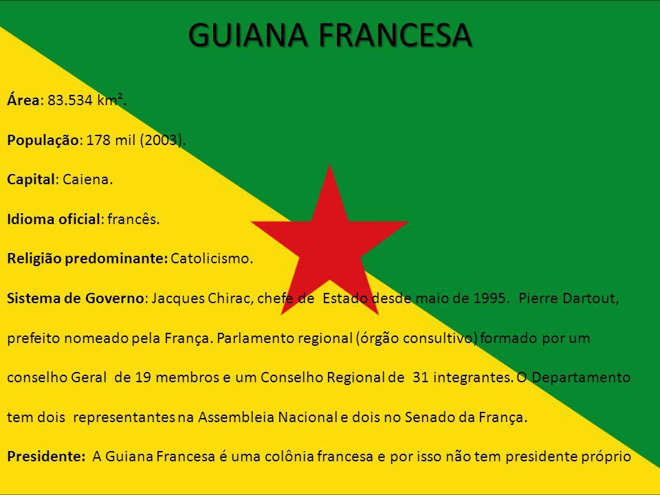 GUIANA FRANCESA Área: 83.534 km². População: 178 mil (2003).