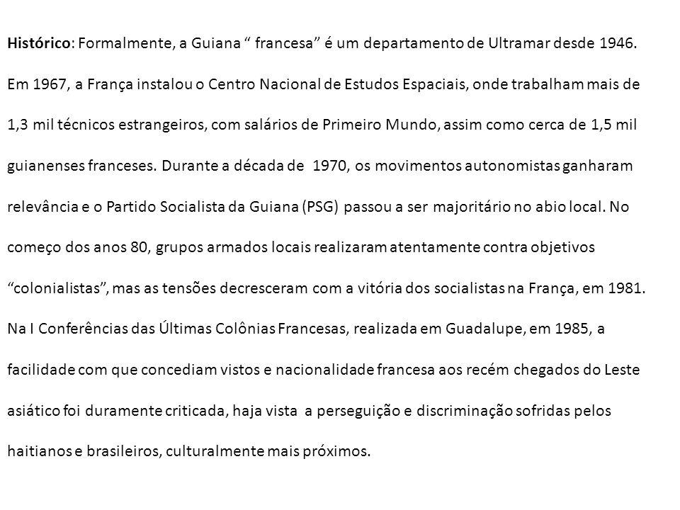 Histórico: Formalmente, a Guiana francesa é um departamento de Ultramar desde 1946.