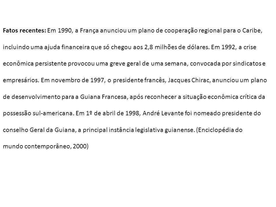 Fatos recentes: Em 1990, a França anunciou um plano de cooperação regional para o Caribe,