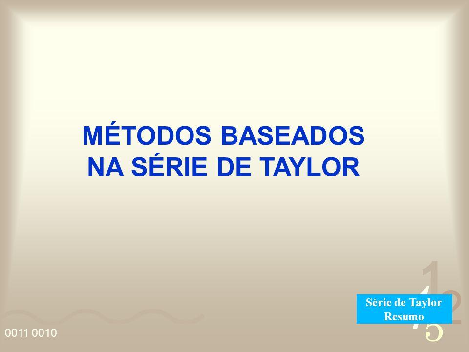 MÉTODOS BASEADOS NA SÉRIE DE TAYLOR