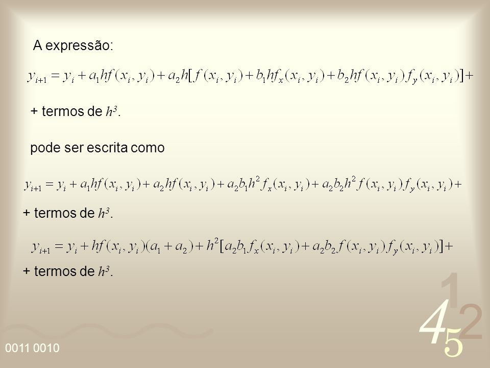 A expressão: + termos de h3. pode ser escrita como + termos de h3. + termos de h3.