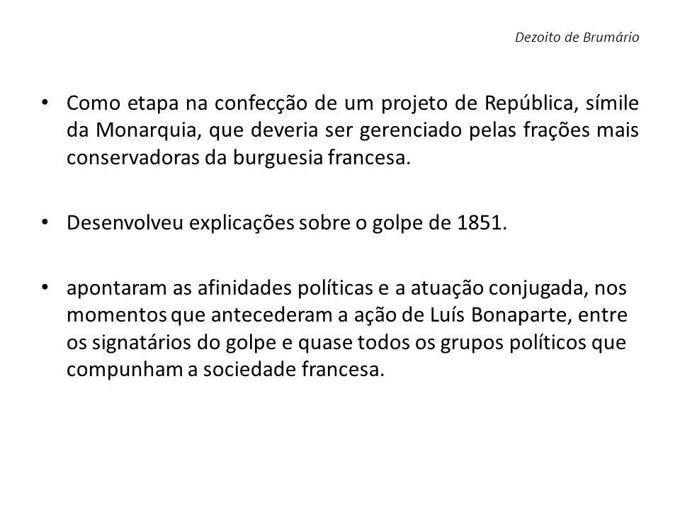 Desenvolveu explicações sobre o golpe de 1851.