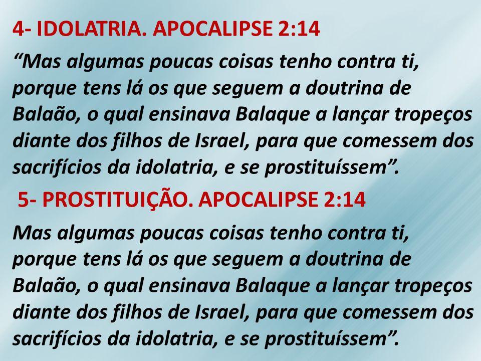 4- IDOLATRIA. APOCALIPSE 2:14
