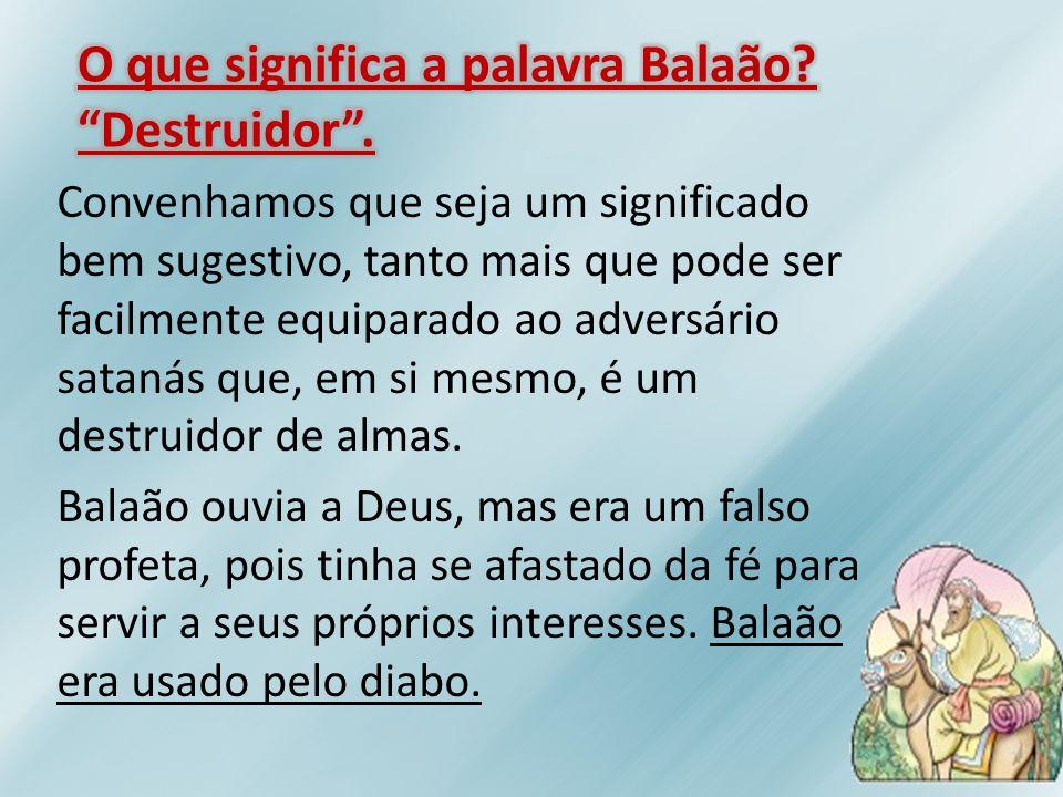 O que significa a palavra Balaão Destruidor .