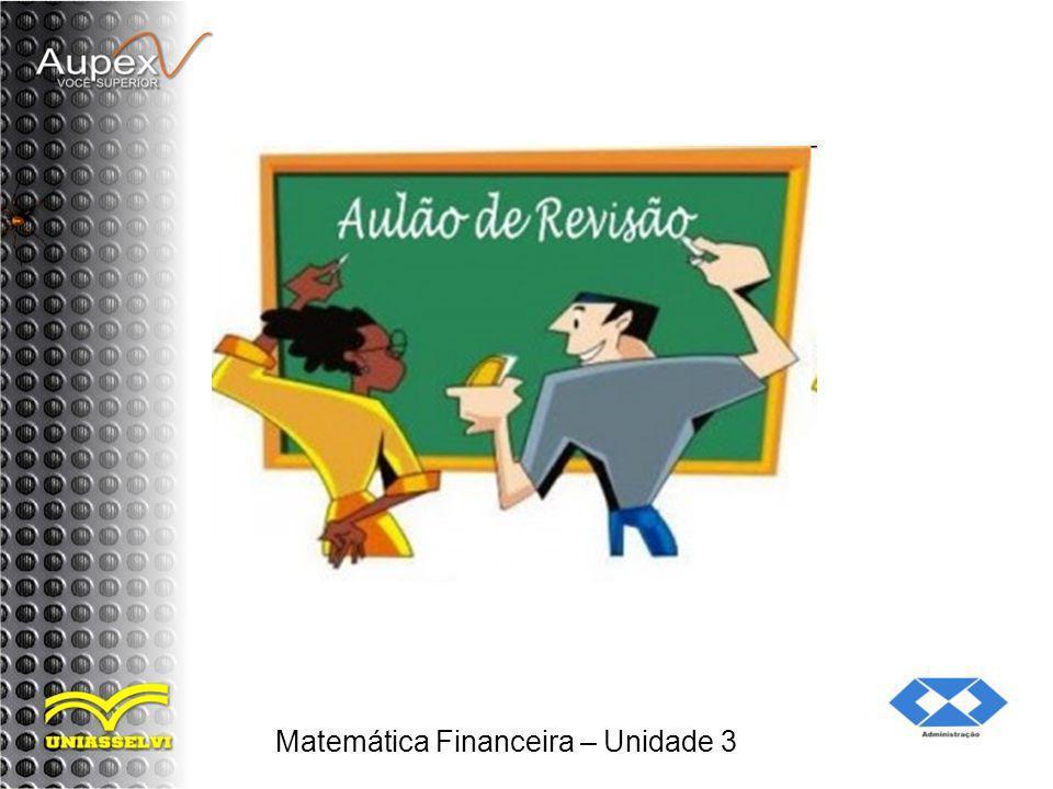 Matemática Financeira – Unidade 3