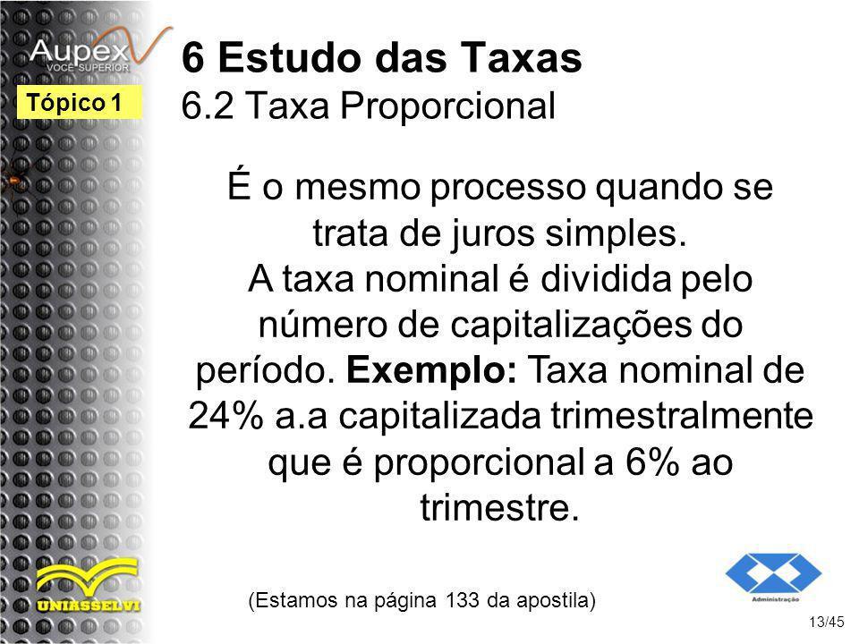 6 Estudo das Taxas 6.2 Taxa Proporcional