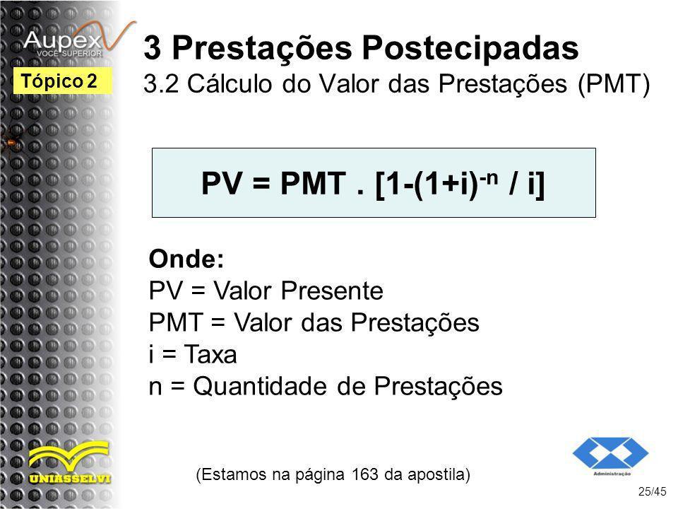 3 Prestações Postecipadas 3.2 Cálculo do Valor das Prestações (PMT)