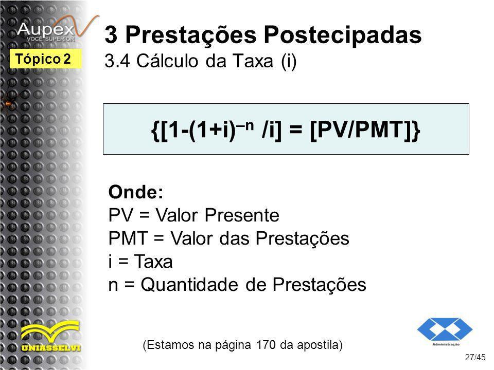 3 Prestações Postecipadas 3.4 Cálculo da Taxa (i)