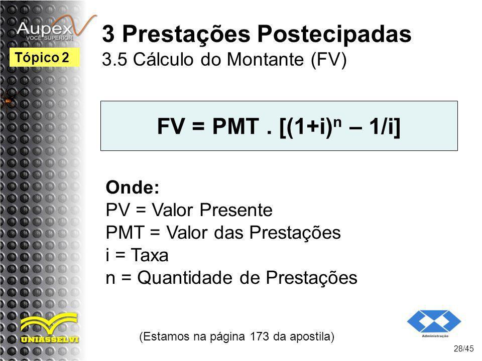 3 Prestações Postecipadas 3.5 Cálculo do Montante (FV)