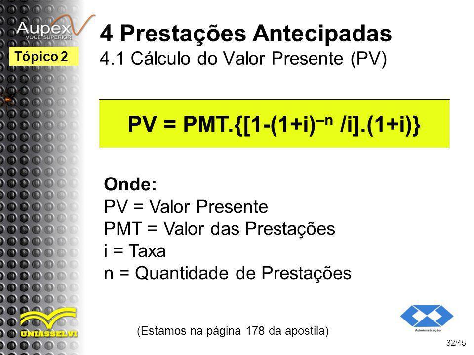 4 Prestações Antecipadas 4.1 Cálculo do Valor Presente (PV)